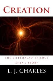 Book Cover: Creation (Lifethread Trilogy) by L.J. Charles