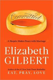 Image of Book Cover: Committed by Elizabeth Gilbert